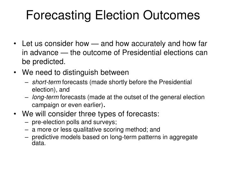 Forecasting election outcomes