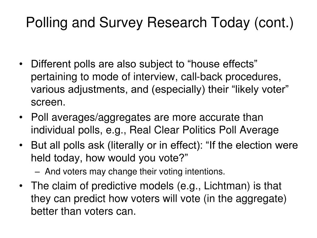 Polling and Survey Research Today (cont.)