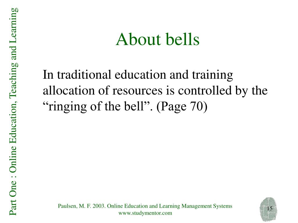 """In traditional education and training allocation of resources is controlled by the """"ringing of the bell"""". (Page 70)"""