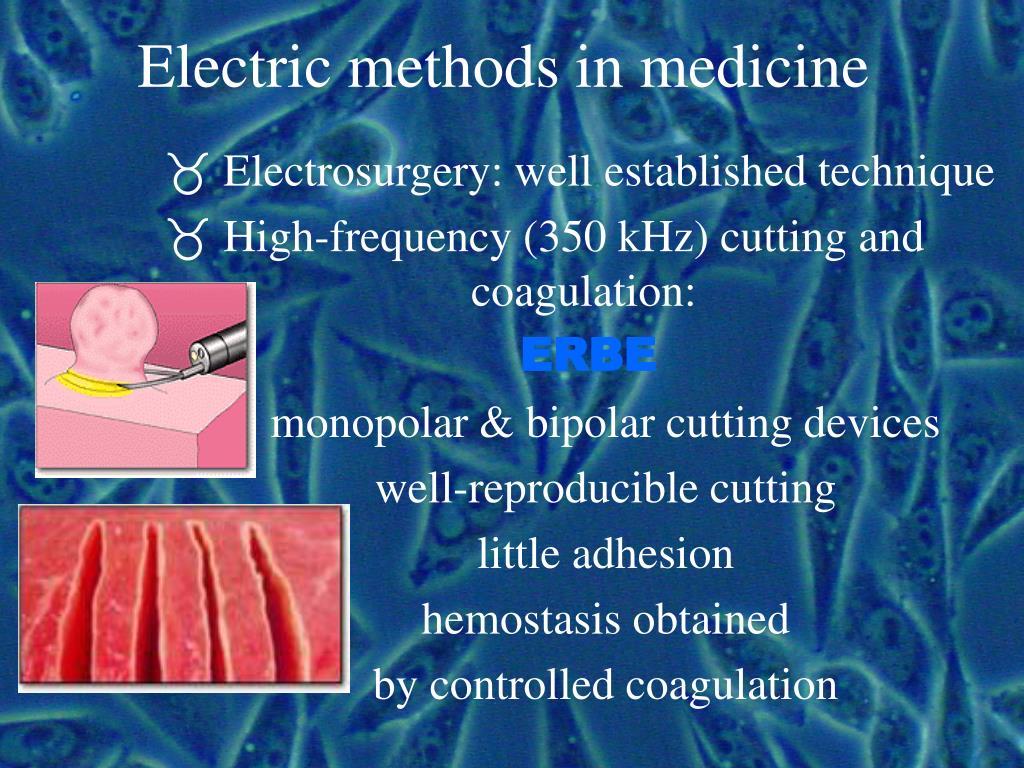 Electric methods in medicine