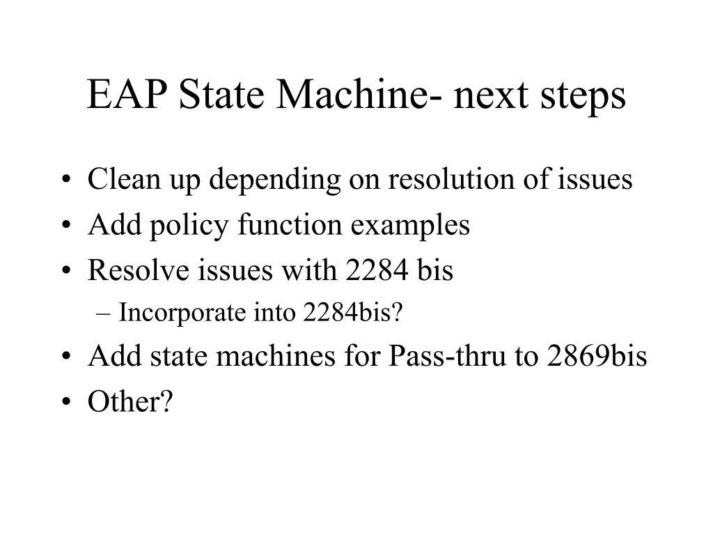 EAP State Machine- next steps