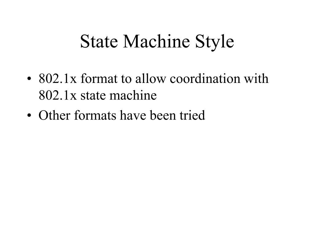 State Machine Style