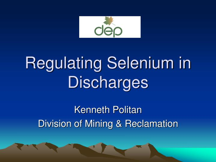 Regulating selenium in discharges l.jpg
