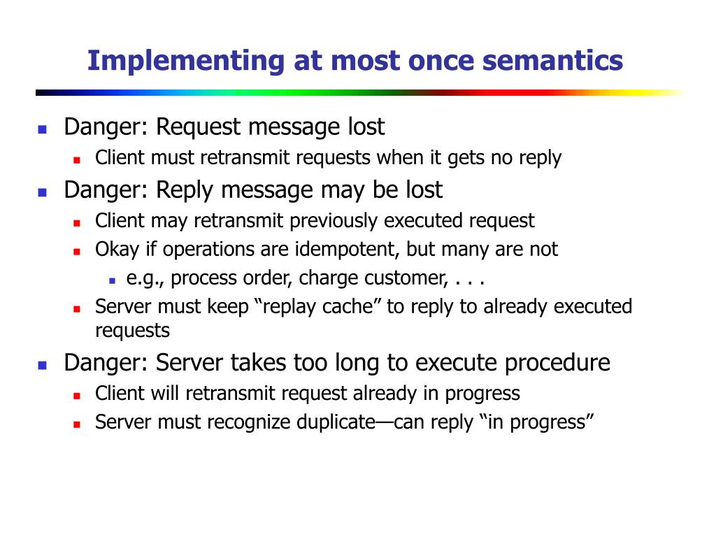 Implementing at most once semantics
