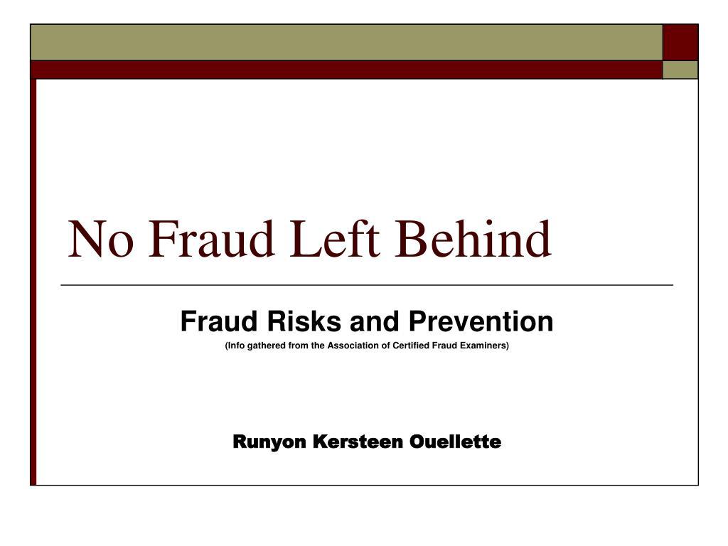 No Fraud Left Behind