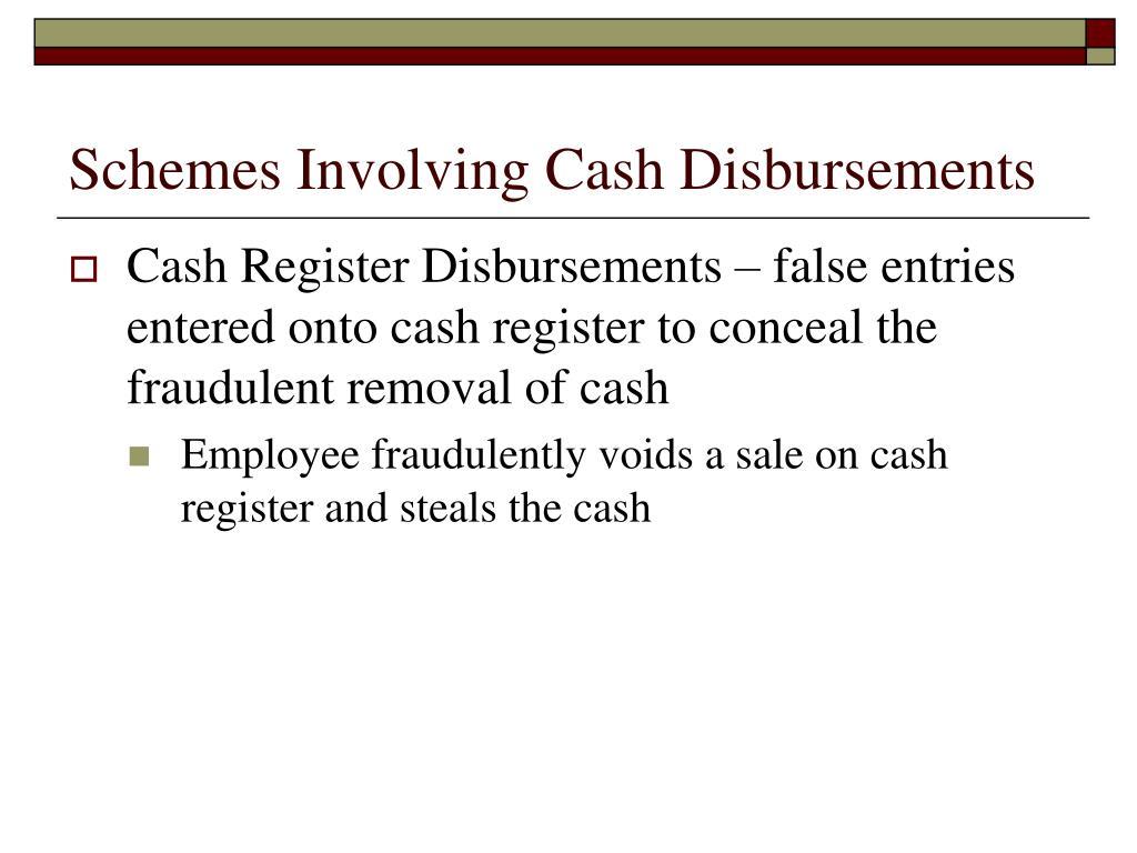 Schemes Involving Cash Disbursements