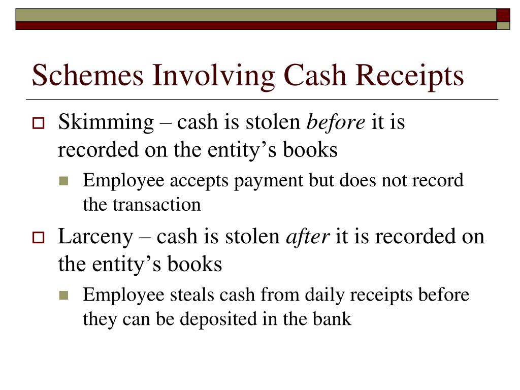 Schemes Involving Cash Receipts