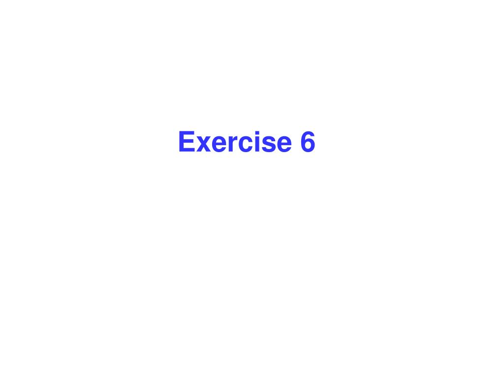 Exercise 6