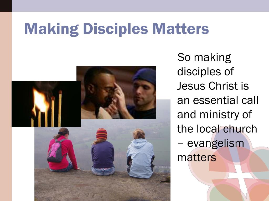 So making disciples of Jesus Christ is an essential call and ministry of the local church – evangelism matters