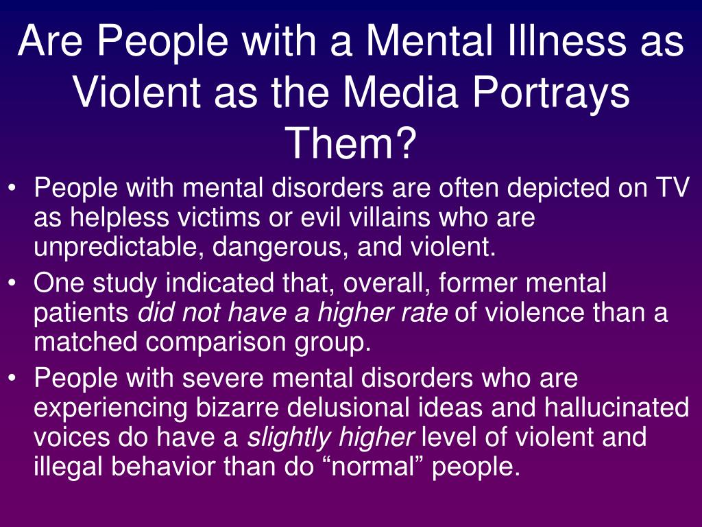 Are People with a Mental Illness as Violent as the Media Portrays Them?