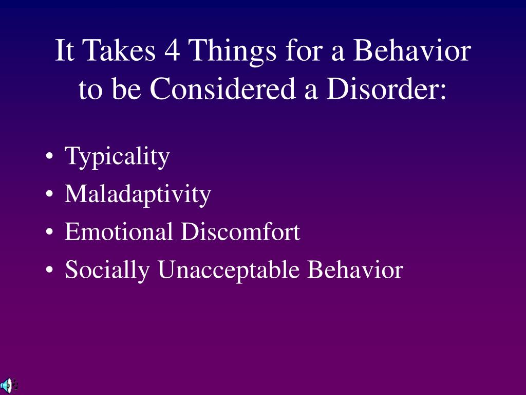 It Takes 4 Things for a Behavior to be Considered a Disorder: