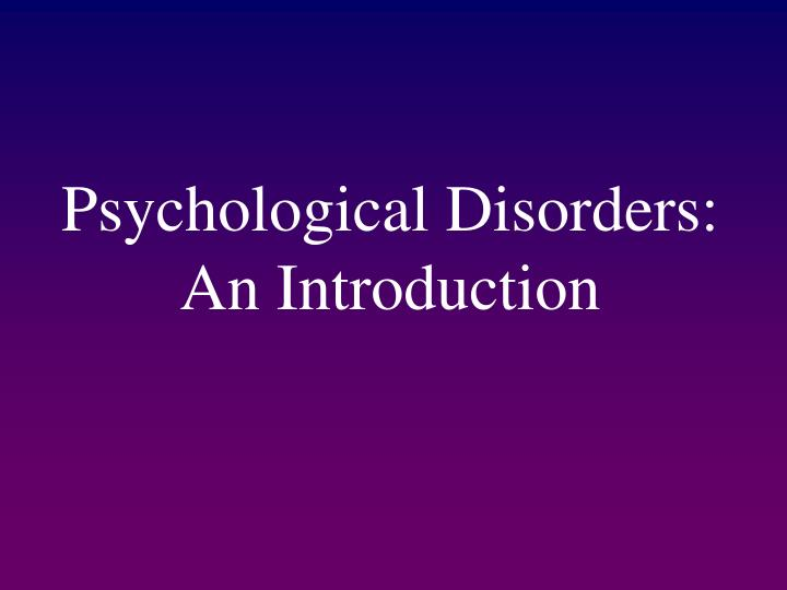 Psychological disorders an introduction