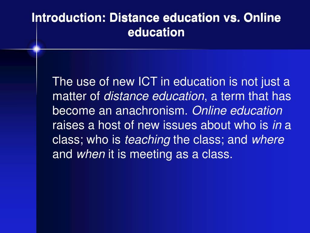 Introduction: Distance education vs. Online education