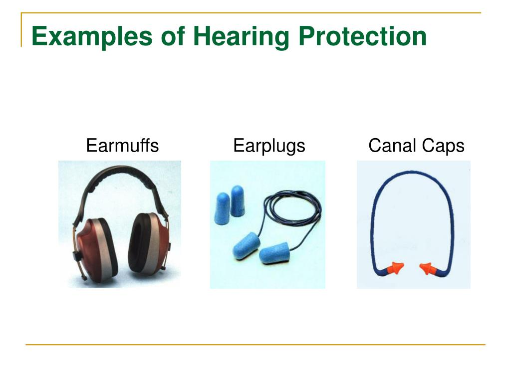 Examples of Hearing Protection