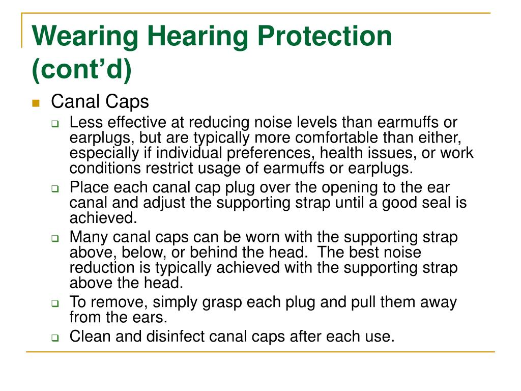 Wearing Hearing Protection (cont'd)