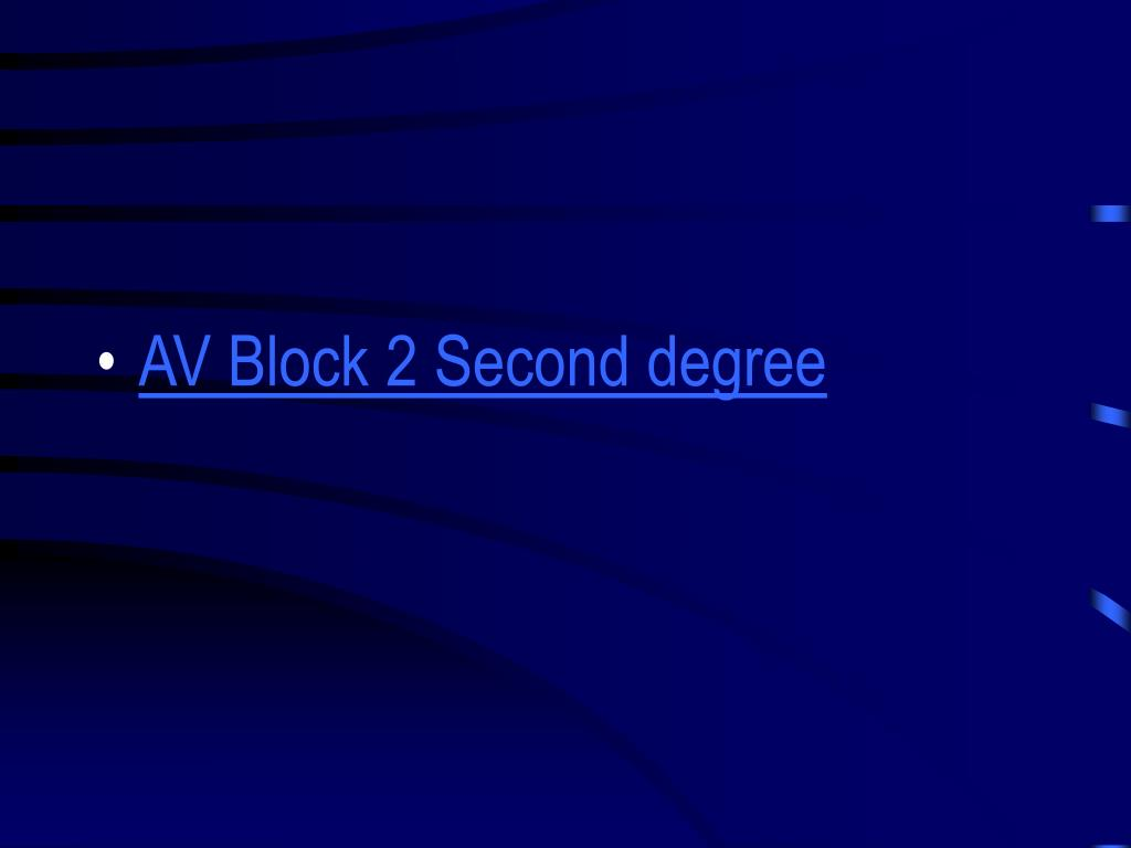 AV Block 2 Second degree