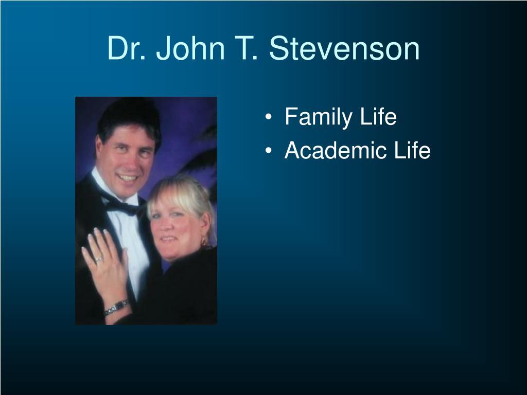Dr. John T. Stevenson