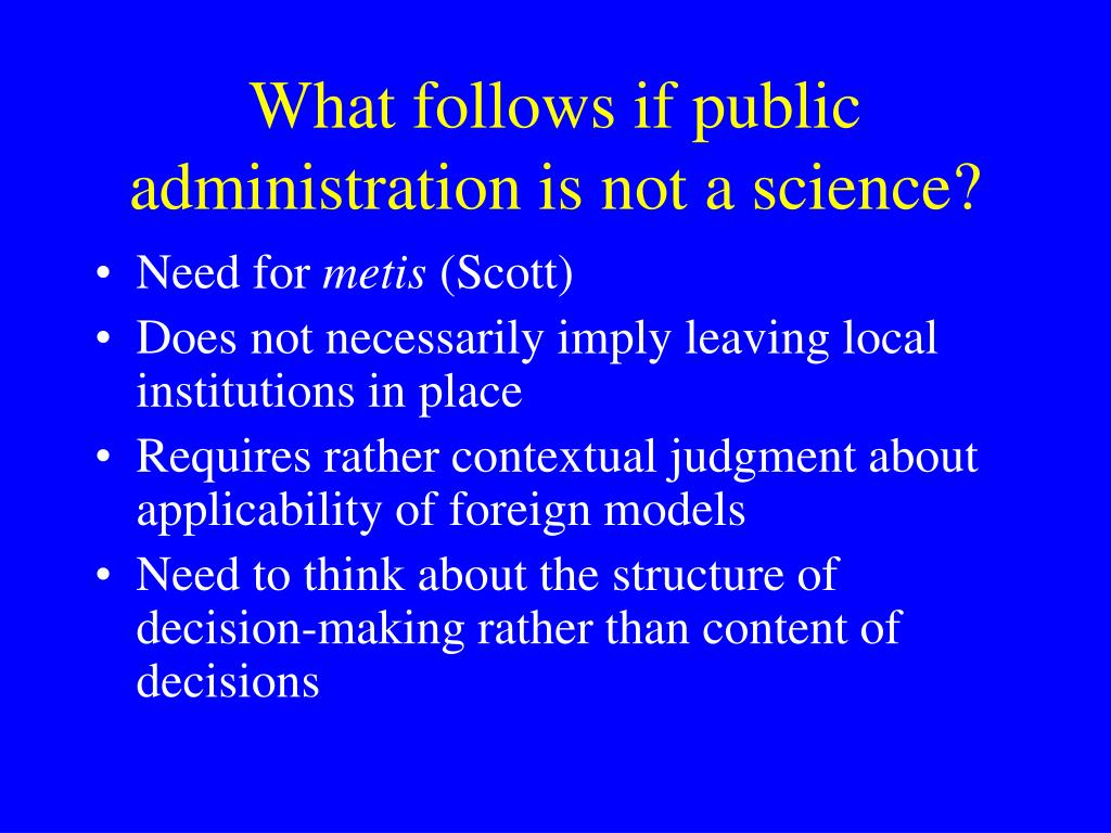 What follows if public administration is not a science?