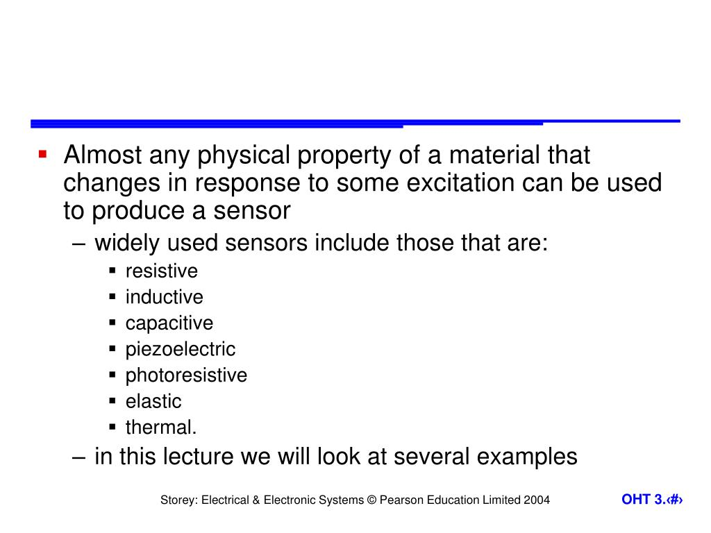 Almost any physical property of a material that changes in response to some excitation can be used to produce a sensor