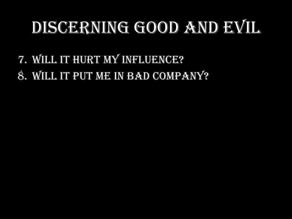 DISCERNING GOOD AND EVIL