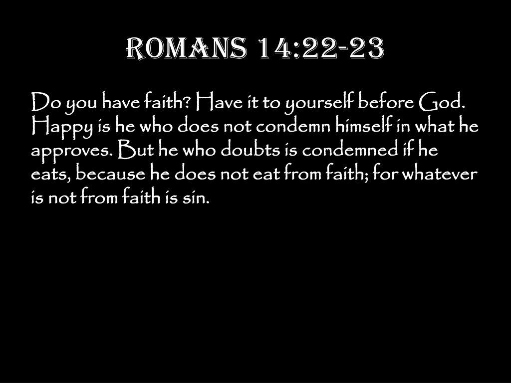 Romans 14:22-23