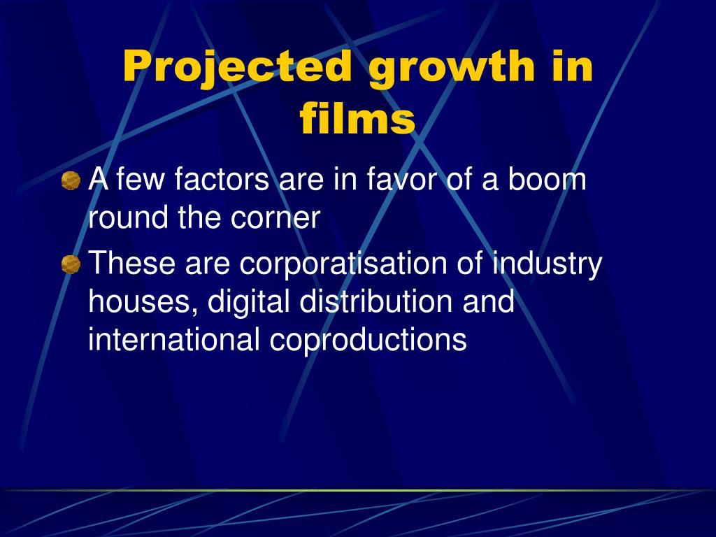 Projected growth in films