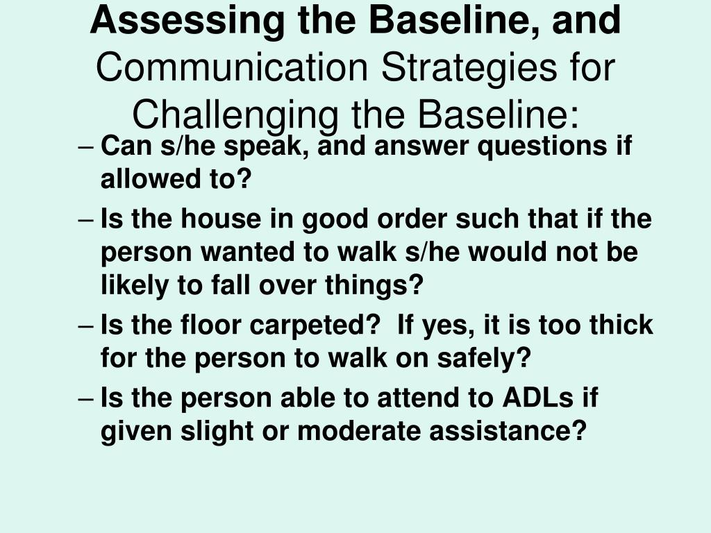 Assessing the Baseline, and