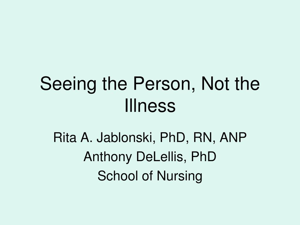 Seeing the Person, Not the Illness