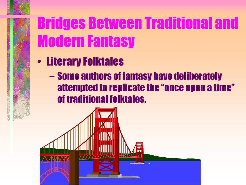Bridges Between Traditional and Modern Fantasy