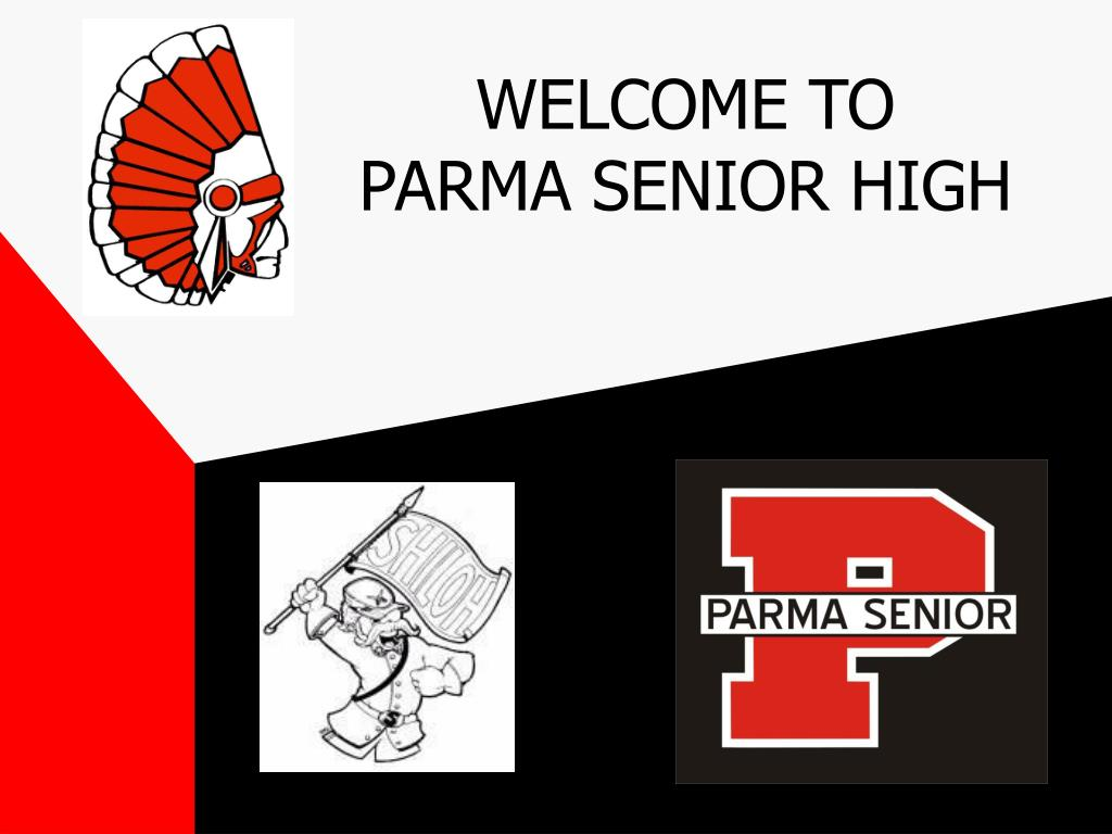 WELCOME TO                PARMA SENIOR HIGH