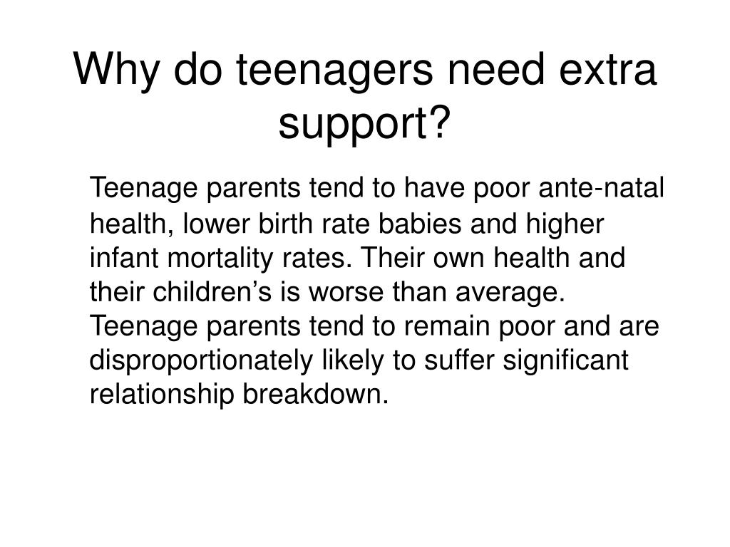 Why do teenagers need extra support?
