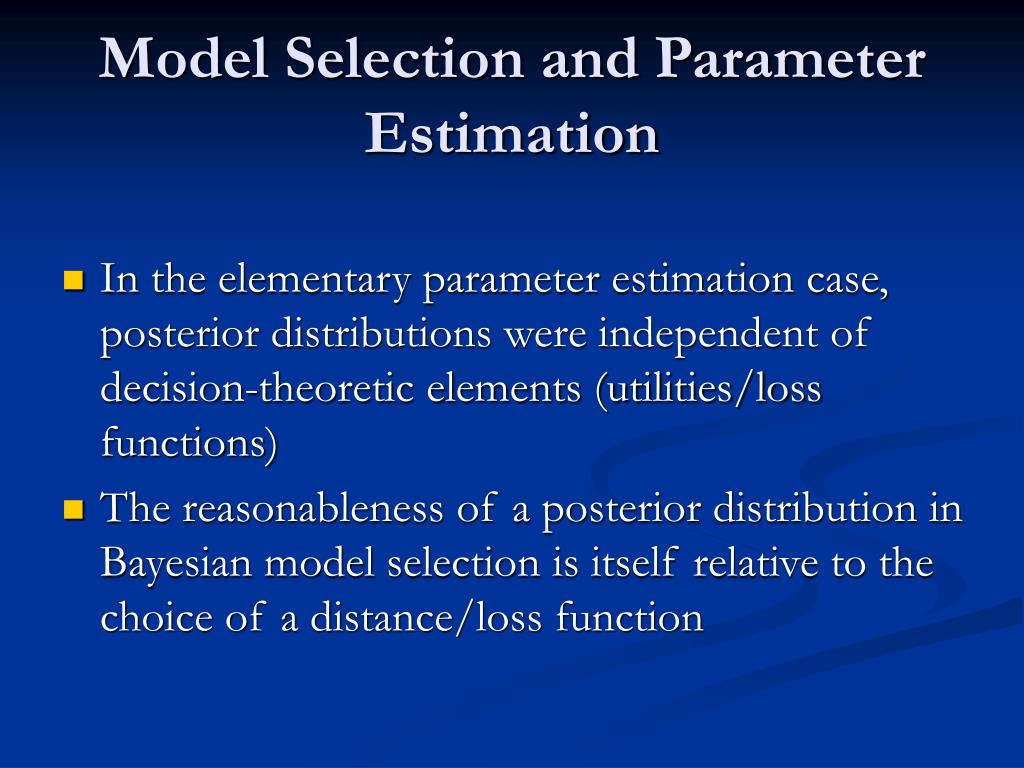 Model Selection and Parameter Estimation