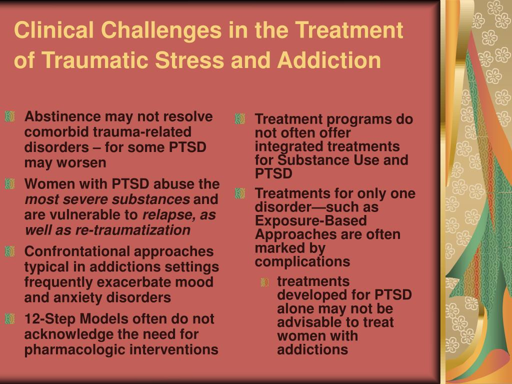 Abstinence may not resolve comorbid trauma-related disorders – for some PTSD may worsen