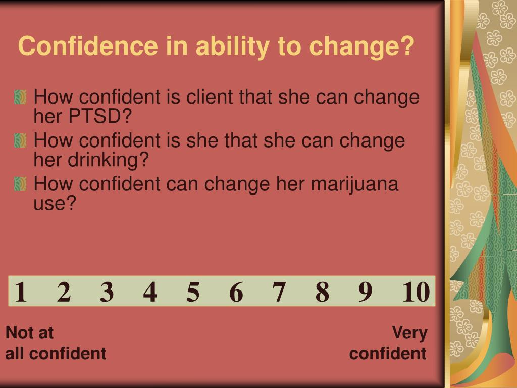 Confidence in ability to change?