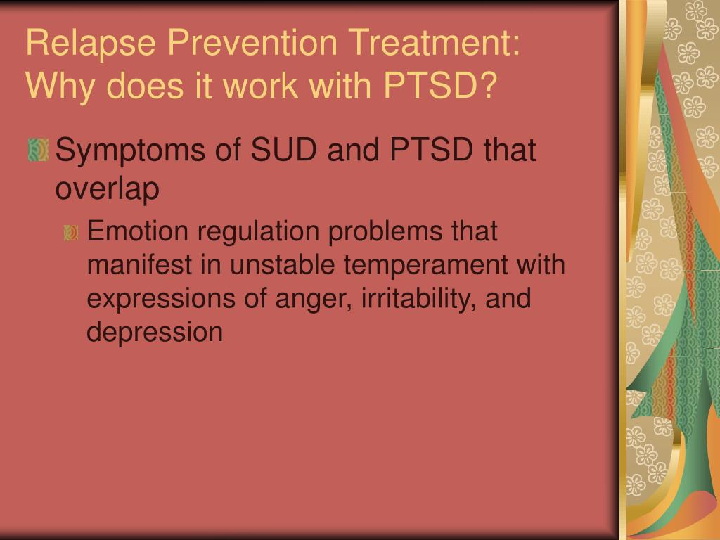 Relapse Prevention Treatment: Why does it work with PTSD?