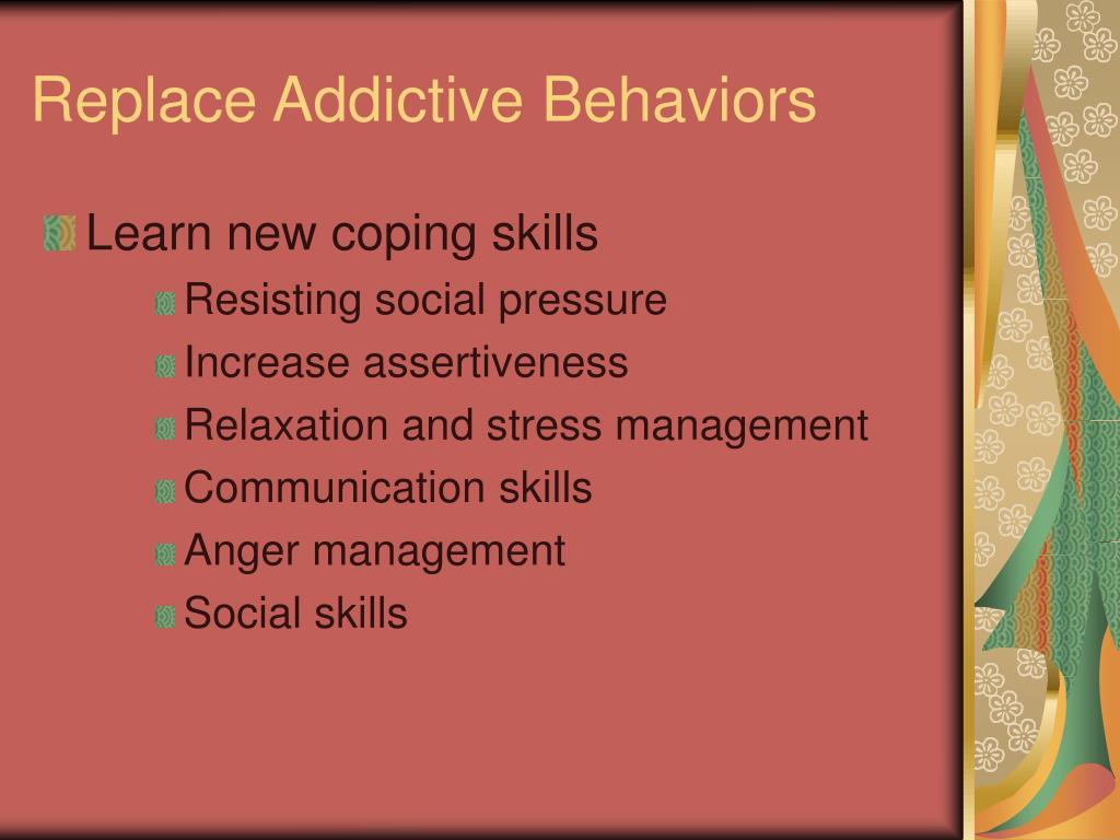 Replace Addictive Behaviors
