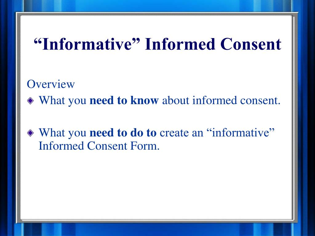 """Informative"" Informed Consent"