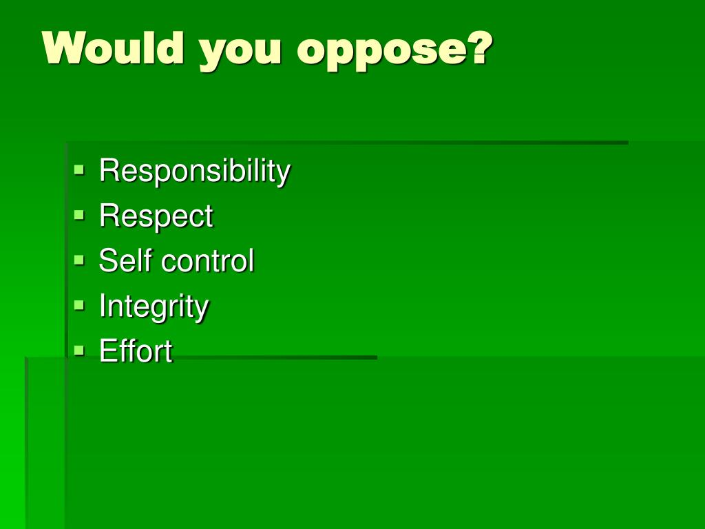 Would you oppose?