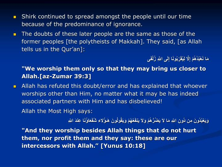 Shirk continued to spread amongst the people until our time because of the predominance of ignorance.