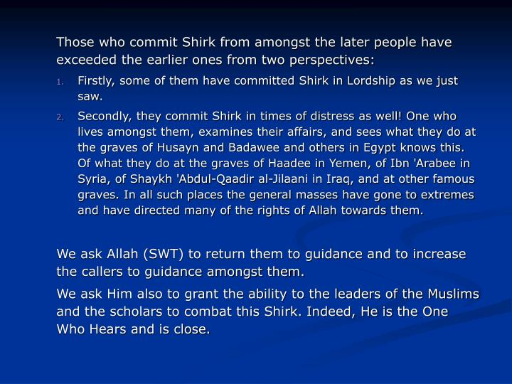 Those who commit Shirk from amongst the later people have exceeded the earlier ones from two perspectives: