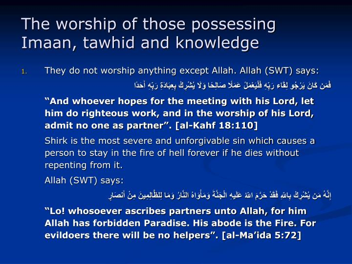 The worship of those possessing imaan tawhid and knowledge