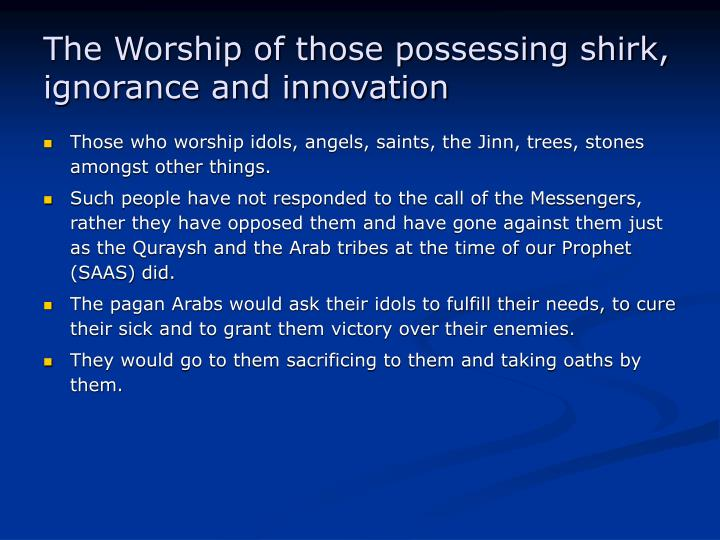 The Worship of those possessing shirk, ignorance and innovation