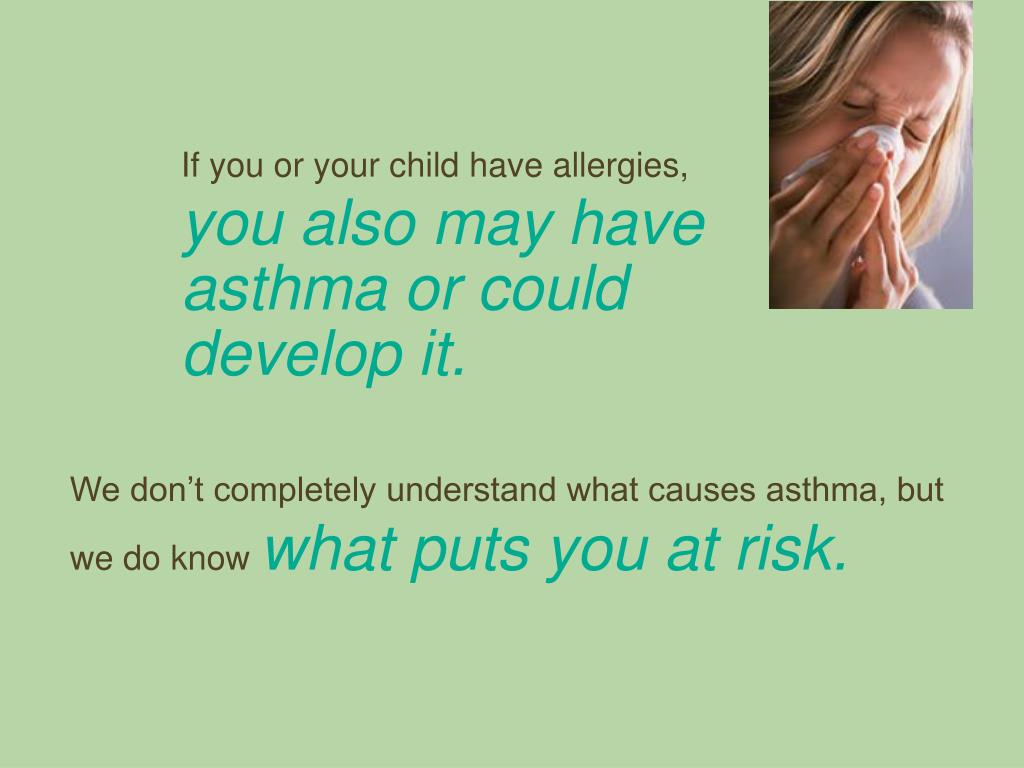 If you or your child have allergies,
