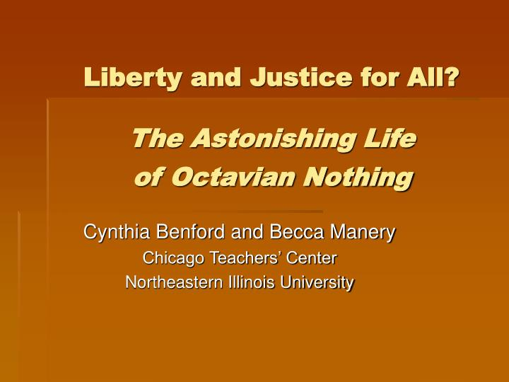 Liberty and justice for all the astonishing life of octavian nothing