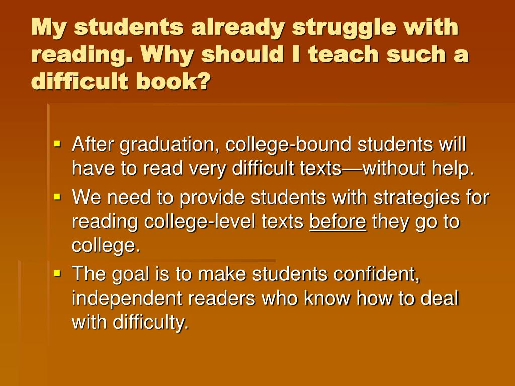 My students already struggle with reading. Why should I teach such a difficult book?