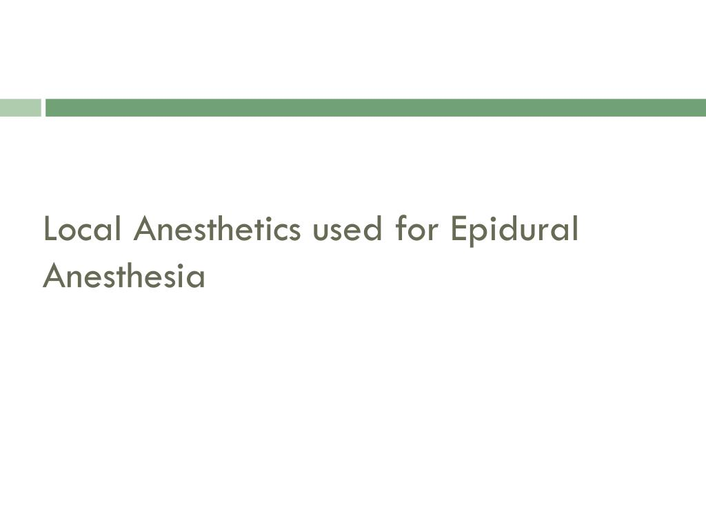 Local Anesthetics used for Epidural Anesthesia