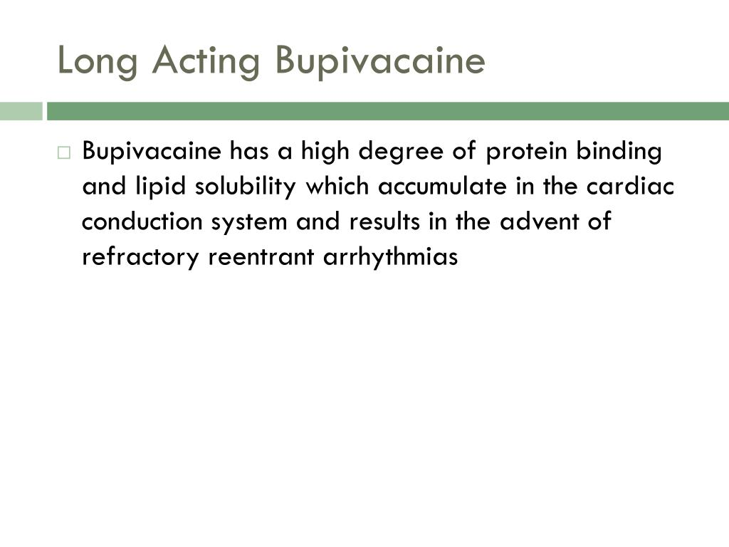 Long Acting Bupivacaine