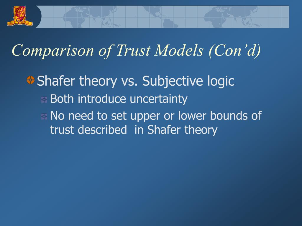 Comparison of Trust Models (Con'd)