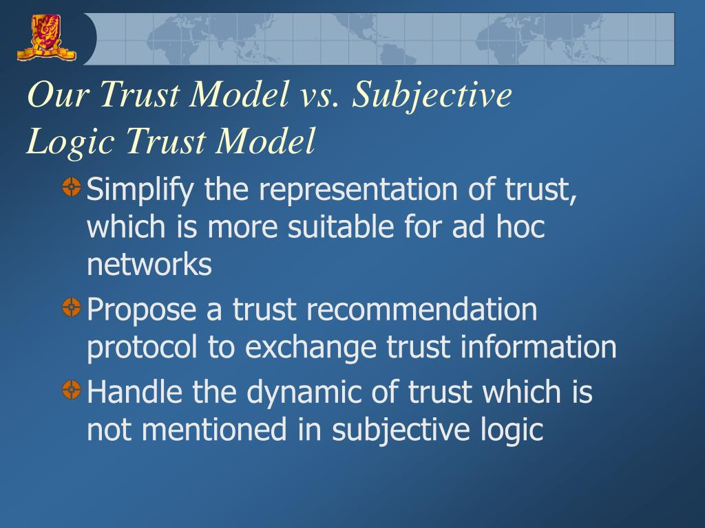 Our Trust Model vs. Subjective Logic Trust Model