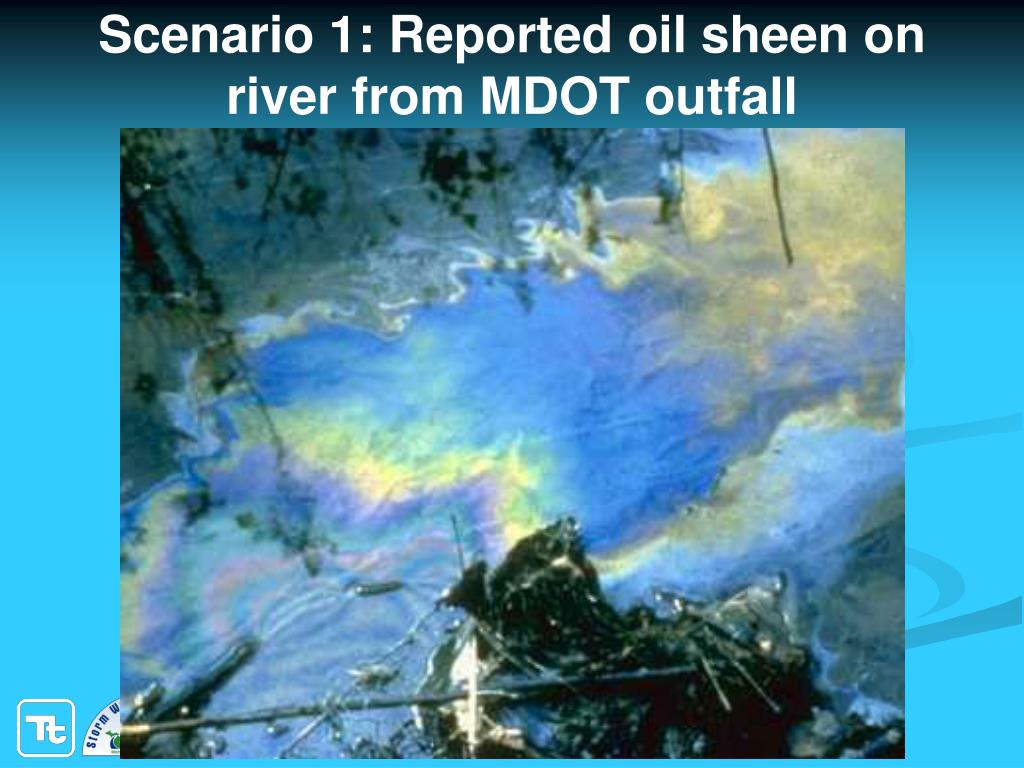 Scenario 1: Reported oil sheen on river from MDOT outfall